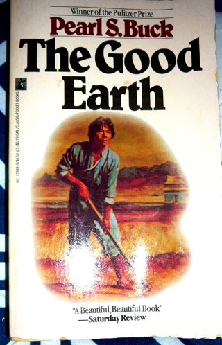 """""""The Good Earth"""" by Pearl S. Buck, Pulitzer Prize winner"""