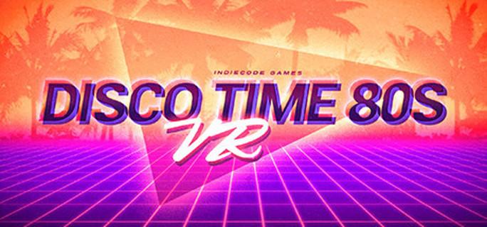 Disco Time 80 VR - Steam Key