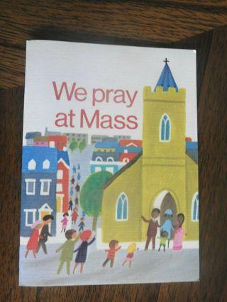 We Pray at Mass Paperback Book