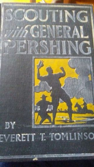 Scouting with General Pershing (Antique, 1918)