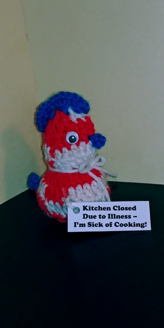 """Crochet Chicken (B-7622) Red/White/Blue -- """"Kitchen Closed due to illness - I'm sick of cooking!"""""""