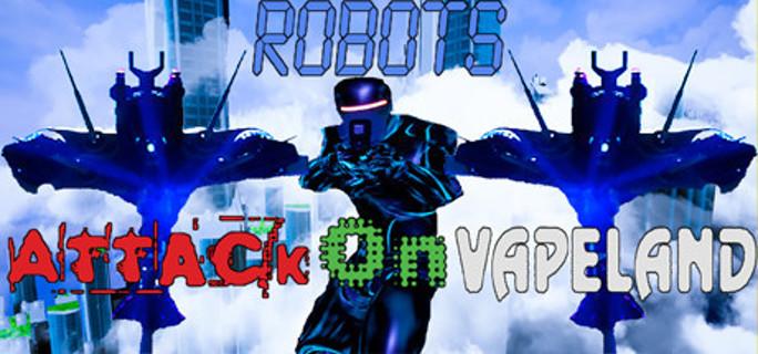 Robots Attack On Vapeland - Steam Key