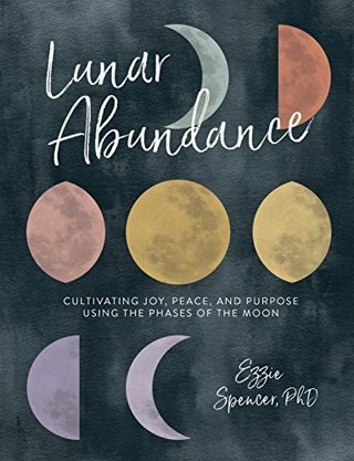 1 NEW Lunar Abundance:Cultivating Joy, Peace, and Purpose Using the Phases of the Moon FREE SHIPPING