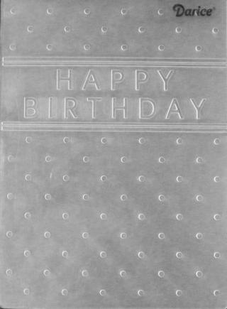HAPPY BIRTHDAY w/DOTS ~ Darice Embossing Folder