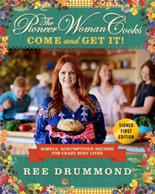 Pioneer Woman Cooks - Come and Get It! - Autographed Copy by Ree Drummond(Hardcover)