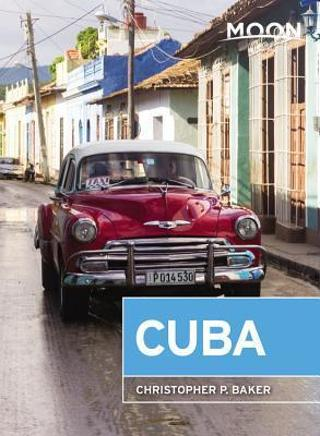 New - Moon Cuba by Christopher P. Baker - Travel Guide