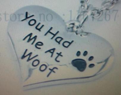 """For Pet Lovers, """"You Had Me at Woof"""" Necklace, Choice of Chain, Plus Choice of Bonus Earrings, New"""
