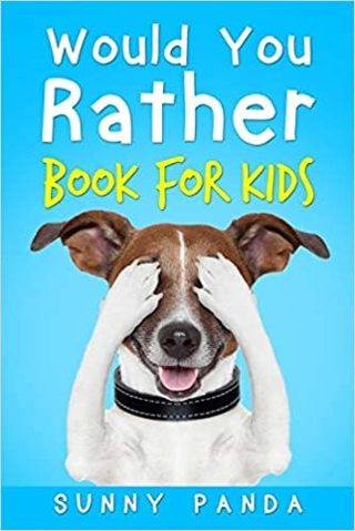 Would You Rather Book For Kids-Silly and Challenging Scenarios