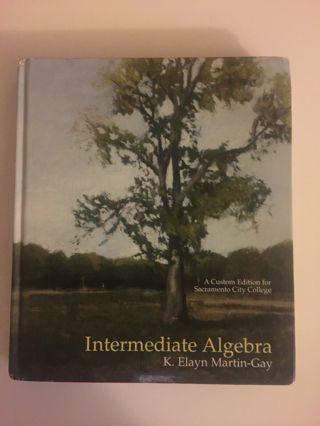 Intermediate Algebra - Custom Edition for Sacramento City College HC ELAYN MARTIN-GAY FREE SHIPPING