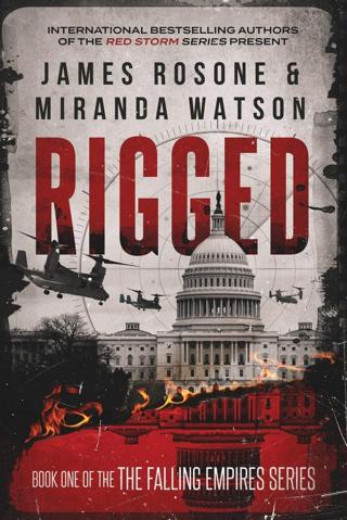 Rigged (The Falling Empires Series) Paperback – May 14, 2019 by James Rosone , Miranda Watson