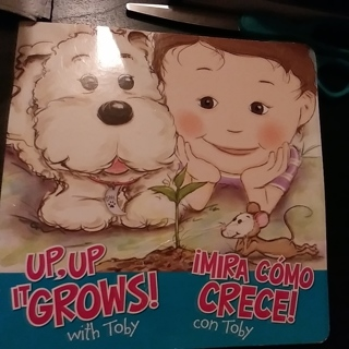 Up, Up It Grows with Toby, Mira como Crece con Toby- Bilingual Book for Kids