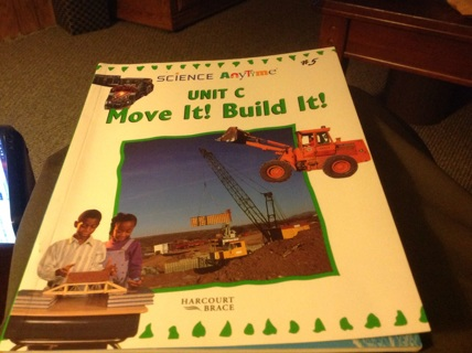 "SCIENCE ANYTIME UNIT C ""MOVE IT! BUILD IT!"" by HARCOURT BRACE"