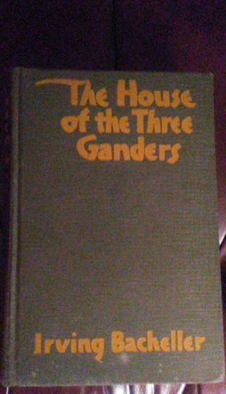 Antique book, 1st Edition, 1928, The House Of The Three Ganders...