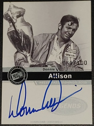 DONNIE ALLISON - 2006 Press Pass - Signings Silver - Serial Number /100 Autograph
