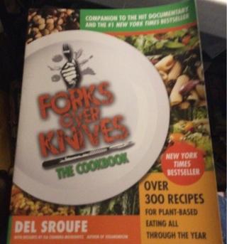 Forks Over Knives, The Cookbook. Del Sroure