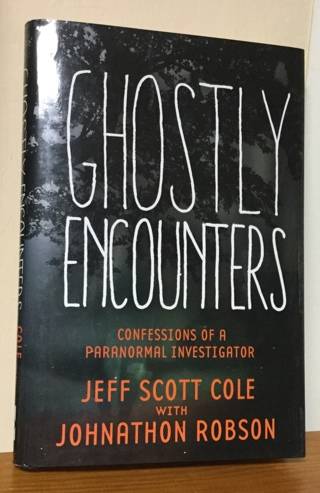 Ghostly Encounters-Jeff Scott Cole with Johnathan Robson(hardcover)