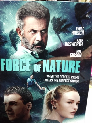 FORCE of NATURE   (( 2019  RELEASE )) MEL GIBSON