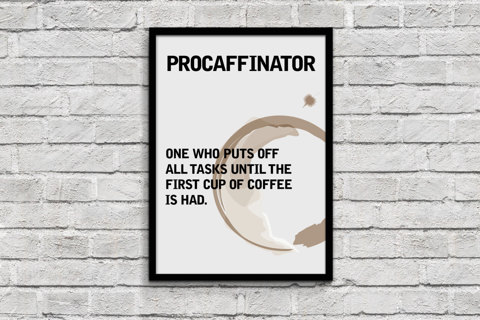 Procaffinator coffee caffeine drinker slacker procrastinator beans 8.5 x 11 quote wall print decor