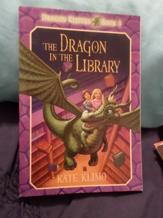 The Dragon In The Library Book by Kate Klimo