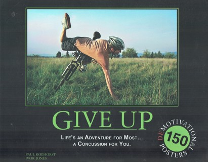 Give Up Life's An Adventure For Most Demotivational Posters Book By Paul Koehorst & Ivor Jones