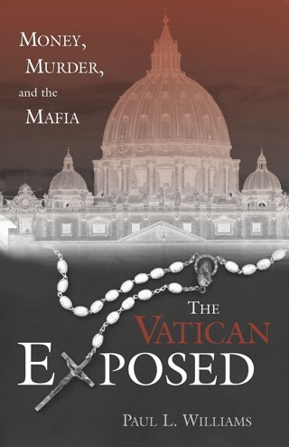 The Vatican Exposed: Money, Murder, and the Mafia FREE SHIPPING