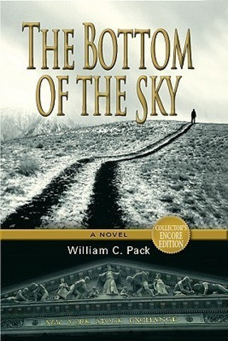 The Bottom of the Sky by William C. Pack