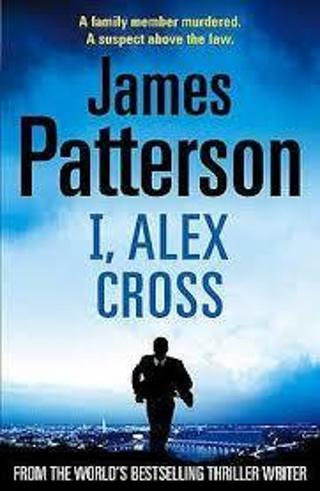 I, ALEX CROSS (Alex Cross #16) by James Patterson (HB/DJ-VGC/1st ED)