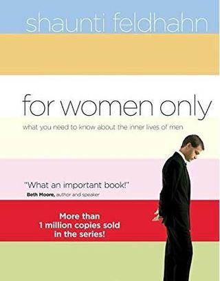 For Women Only: What You Need to Know about the Inner Lives of Men Hardcover By Shaunti Feldhahn