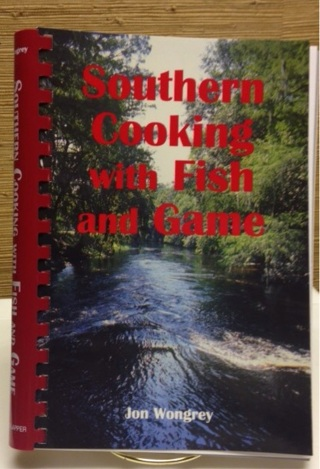 Southern Cooking  with Fish and Game. NEW COOKBOOK