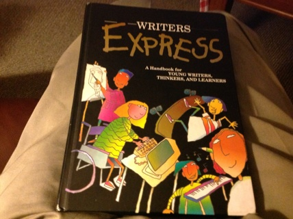 WRITERS EXPRESS-A HANDBOOK FOR YOUNG WRITERS, THINKERS, AND LEARNERS by GREAT SOURCES