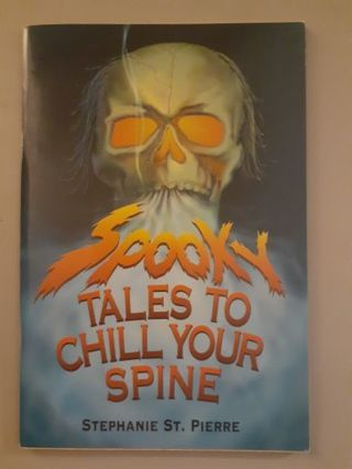 Spooky Tales to chill your spine by Stephanie St-Pierre paperback book novel