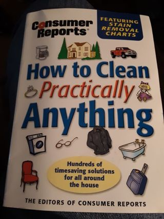 How To Clean Practically Anything, Consumer Reports