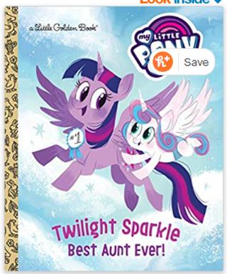 Twilight Sparkle: Best Aunt Ever! (My Little Pony) (Little Golden Book) Hardcover