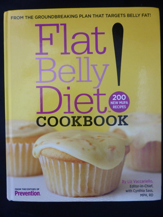 Flat Belly Diet! Cookbook!: 200 New Mufa Recipes by Liz Vaccariello & Cynthia Sass NEW