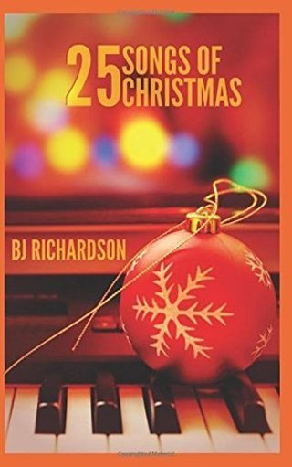 New! 25 Songs of Christmas by B.J. Richardson