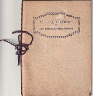 1920's Selected Poems of Mrs Isabelle Bordeaux Robison Book