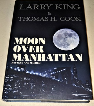 2003 MOON OVER MANHATTAN by Larry King & Thomas Cook (hardcover 249 pages)