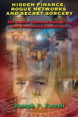 Hidden Finance, Rogue Networks Secret Sorcery: The Fascist International, 9/11 Penetrated Operations