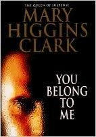 YOU BELONG TO ME by Mary Higgins Clark (HB/DJ-GC) #LLP35ML
