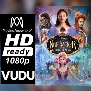THE NUTCRACKER AND THE FOUR REALMS  HD MOVIES ANYWHERE OR VUDU CODE ONLY