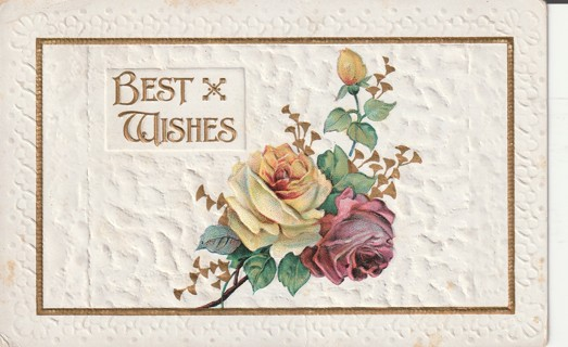 Vintage Used Postcard: Embossed: 1910 Best Wishes