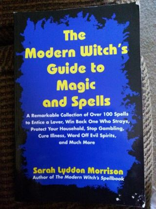 The modern witch's guide to Magic and spells hi Sarah Morrison book. Wiccan pagan book