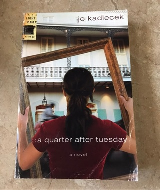 Softcover book a quarter after Tuesday