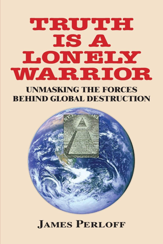 Truth Is a Lonely Warrior Paperback –  by James Perloff  (Author)