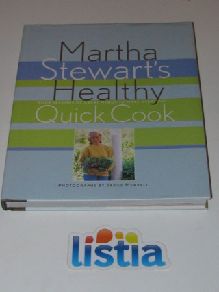 Martha Stewart's Healthy Quick Cookbook