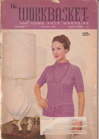 Workbasket Craft Book: Crochet, Knitting, Sewing, Patterns, How To: April 1969