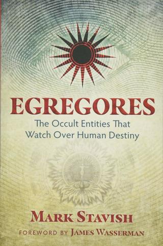 Egregores: The Occult Entities That Watch Over Human Destiny