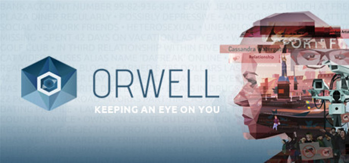 Orwell Keeping an Eye On You Steam Key