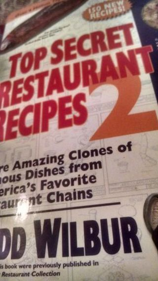 """""""Top Secret Restaurant Recipes 2"""", a copy of the recipes from the restaurant of your choice"""
