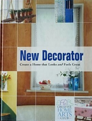 NEW DECORATOR: CREATE a HOME that LOOKS & FEELS GREAT by Creative Home Arts Club (HB/VGC) #LLP.50-SB